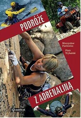 Podroze-z-adrenalina_Mieczyslaw-Pawlowicz-Piotr-Trybalski,images_big,15,978-83-245-1513-4