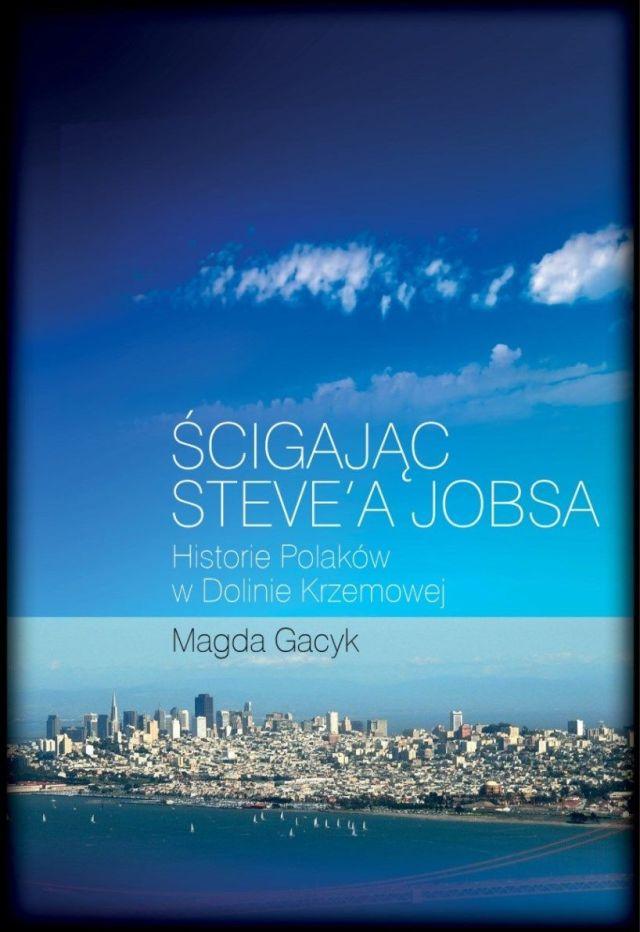 scigajac-steve-a-jobsa-historie-polakow-w-dolinie-krzemowej-b-iext28253387